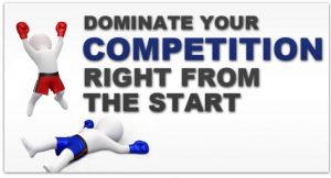 Dominate the Competition